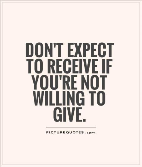 dont-expect-to-receive-if-youre-not-willing-to-give-quote-1